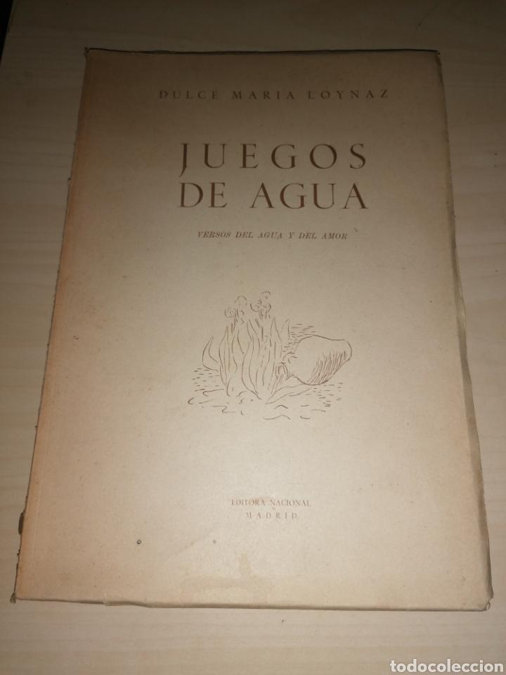 JUEGOS DE AGUA - DULCE MARIA LOYNAZ - DEDICATORIA AUTÓGRAFA (Libros de Segunda Mano (posteriores a 1936) - Literatura - Poesía)