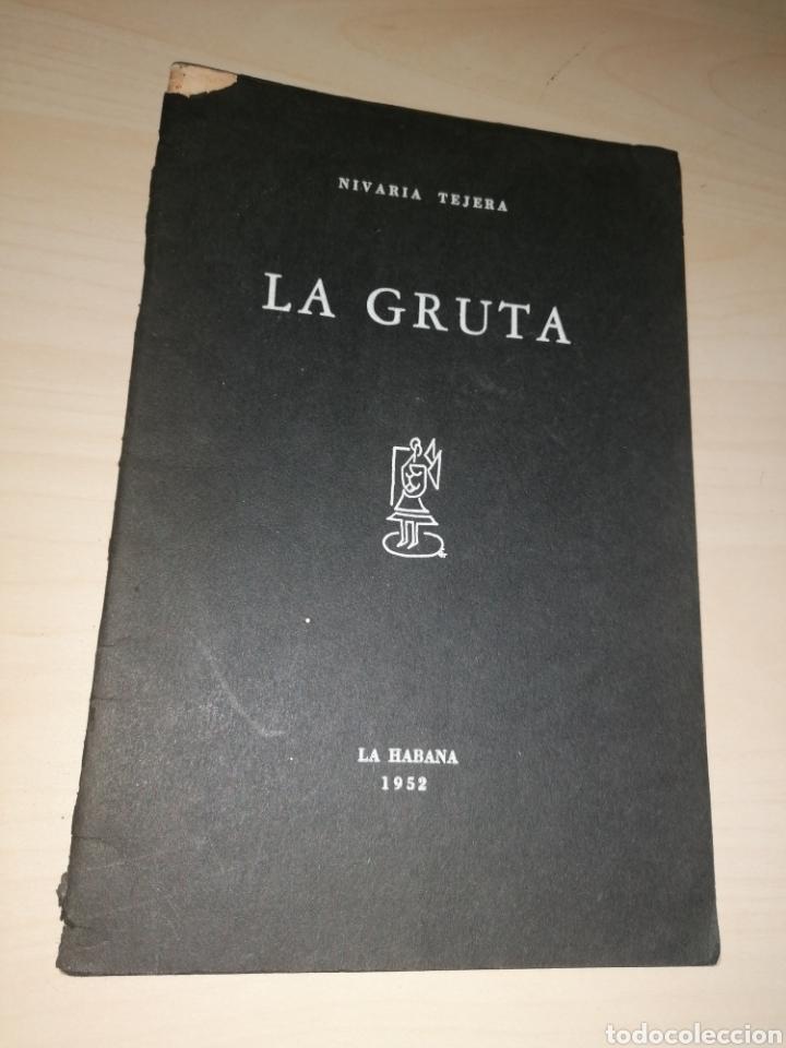 LA GRUTA - NIVARIA TEJERA - 1952 - DEDICATORIA AUTÓGRAFA - ÚNICO (Libros de Segunda Mano (posteriores a 1936) - Literatura - Poesía)