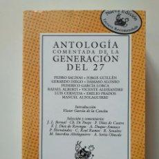 Libros de segunda mano: ANTOLOGÍA COMENTADA DE LA GENERACIÓN DEL 27. Lote 253817790
