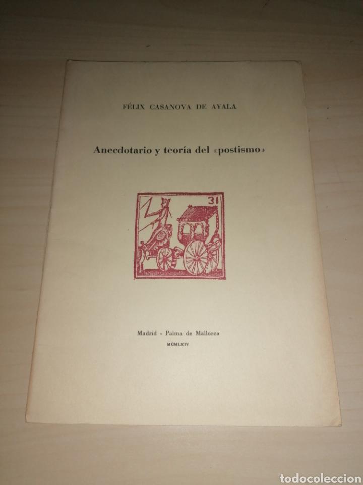FÉLIX CASANOVA DE AYALA. ANECDOTARIO Y TEORÍA DEL POSTISMO. TIRADA NUMERADA. DEDICATORIA AUTÓGRAFA (Libros de Segunda Mano (posteriores a 1936) - Literatura - Poesía)