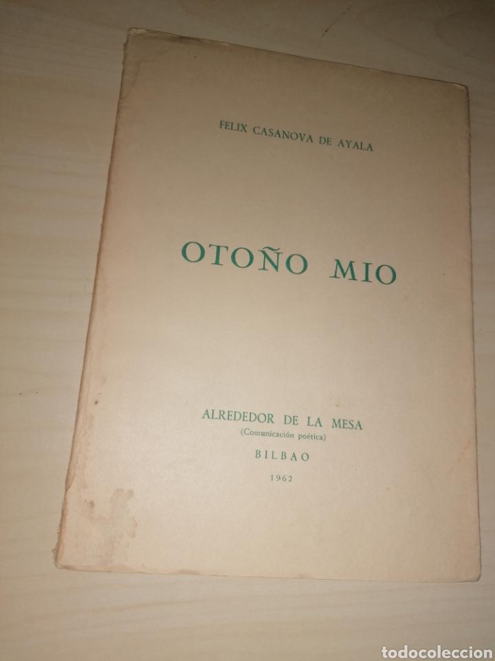 OTOÑO MÍO. FÉLIX CASANOVA DE AYALA. 1962. DEDICATORIA AUTÓGRAFA (Libros de Segunda Mano (posteriores a 1936) - Literatura - Poesía)