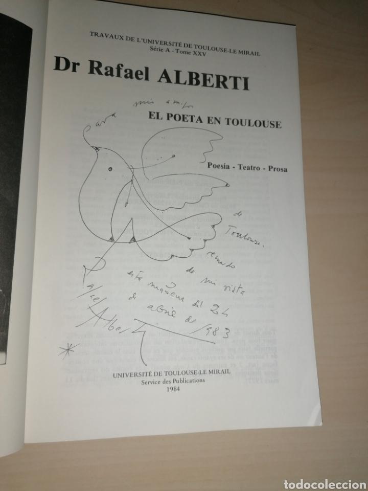Libros de segunda mano: Dr Rafael Alberti. El Poeta en Toulouse. 1984. Dibujo dedicatoria autógrafa - Foto 2 - 254013335