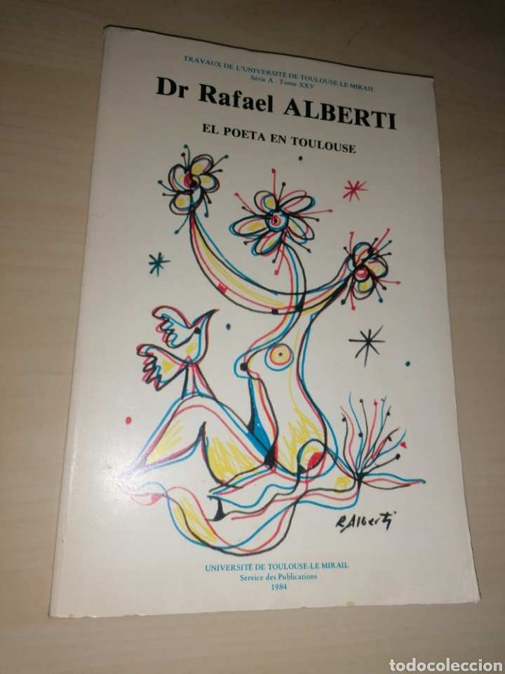 DR RAFAEL ALBERTI. EL POETA EN TOULOUSE. 1984. DIBUJO DEDICATORIA AUTÓGRAFA (Libros de Segunda Mano (posteriores a 1936) - Literatura - Poesía)
