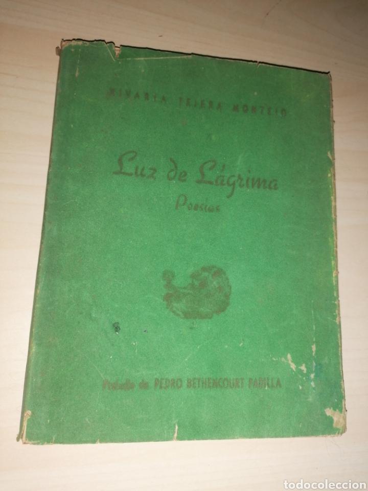 NIVARIA TEJERA MONTEJO - LUZ DE LAGRIMA - POESÍAS - DEDICADO AUTORA - 1950 (Libros de Segunda Mano (posteriores a 1936) - Literatura - Poesía)