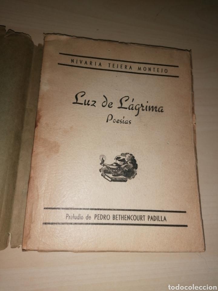 Libros de segunda mano: Nivaria Tejera Montejo - LUZ DE LAGRIMA - Poesías - Dedicado autora - 1950 - Foto 3 - 252947060