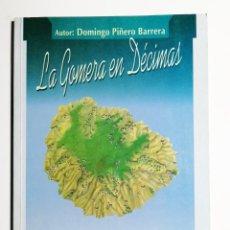 Libros de segunda mano: DOMINGO PIÑERO BARRERA. LA GOMERA EN DÉCIMAS. 1995. DEDICADO POR AUTOR. CANARIAS.. Lote 254121145