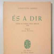 Libros de segunda mano: ARDERIU, CLEMENTINA - ÉS A DIR - BARCELONA 1959 - 1ª EDICIÓ - DEDICAT. Lote 254371595
