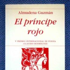 Libros de segunda mano: EL PRINCIPE ROJO (V PREMIO INTERNACIONAL DE POESIA CLAUDIO RODRIGUEZ).ALMUDENA GUZMÁN -ED. HIPERION. Lote 254625635