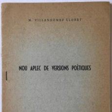 Libros de segunda mano: NOU APLEC DE VERSIONS POÈTIQUES. - VILLANGÓMEZ LLOBET, M.. Lote 123259427