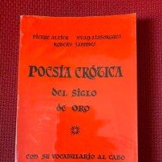Libros de segunda mano: POESIA EROTICA DEL SIGLO DE ORO. RECOPILADA POR PIERRE ALZIEU, YVAN LISSORGUES, ROBERT JAMMES.. Lote 254901455