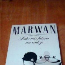 Libros de segunda mano: TODOS MIS FUTUROS SON CONTIGO - MARWAN. Lote 254903840