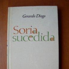 Livros em segunda mão: SORIA SUCEDIDA / GERARDO DIEGO. Lote 255579120