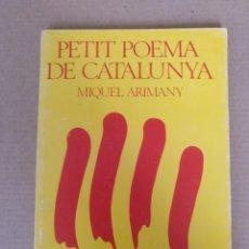 Libros de segunda mano: PETIT POEMA DE CATALUNYA. MIQUEL ARIMANY. EDITORIAL MIQUEL ARIMANY. LLIBRE LIBRO. Lote 256012565