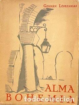 Libros de segunda mano: Germán Lopezarias : Alma bohemia (1ª ed., 1950) con autógrafo del autor. - Foto 2 - 257080290