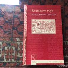 Libros de segunda mano: ROMANCERO VIEJO. MANUEL MORILLO CABALLER. Lote 257360370