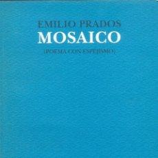Libros de segunda mano: EMILIO PRADOS MOSAICO POEMA CON ESPEJISMO LIBRO NUEVO 24X18X1,5 CM PESO 410 GR. Lote 257631610