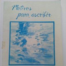 Libros de segunda mano: MOTIVOS PARA ESCRIBIR - JOSEMI VALLE - SALAMANCA 1990. Lote 258974315