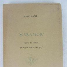 Libros de segunda mano: MARAMOR - MARIO CABRÉ - PREMIO 1972 - DEDICADO POR EL AUTOR - A ESTRENAR - ILUSTRADO GRAU SANTOS. Lote 259905000
