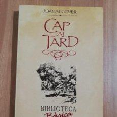 Libros de segunda mano: CAP AL TARD (JOAN ALCOVER). Lote 260072805