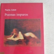 Libros de segunda mano: POEMAS IMPUROS - NURIA AMAT BRUGUERA 2008125PP. Lote 260075085