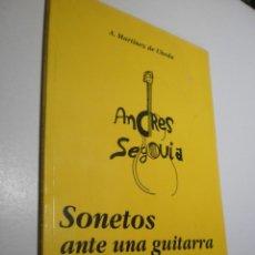 Libros de segunda mano: ANDRÉS SEGOVIA. SONETOS ANTE UNA GUITARRA. A. MARTÍNEZ DE ÚBEDA. RÚSTICA 56 PÁG CON DEDICATORIA. Lote 260575630