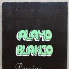 Libros de segunda mano: ÁLAMO BLANCO, POESÍAS. GLORIA RENTERÍA. 1975. DEDICADO. 102 PÁGINAS.. Lote 139027562