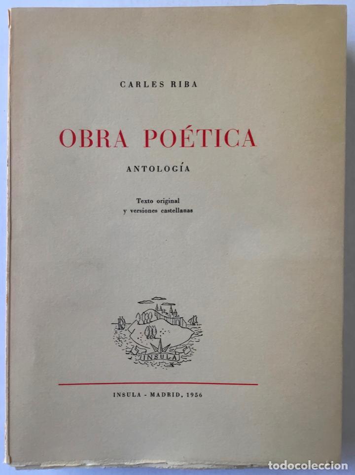 OBRA POÉTICA. ANTOLOGÍA. TEXTO ORIGINAL Y VERSIONES CASTELLANAS. - RIBA, CARLES. (Libros de Segunda Mano (posteriores a 1936) - Literatura - Poesía)