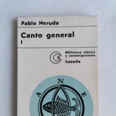 Libros de segunda mano: PABLO NERUDA CANTO GENERAL I BIBLIOTECA CLÁSICA Y CONTEMPORÁNEA LOSADA 1970. Lote 261526970
