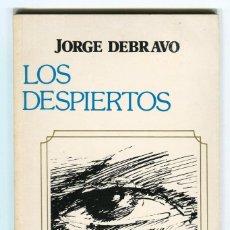 Libros de segunda mano: LOS DESPIERTOS (JORGE DEBRAVO) EDITORIAL COSTA RICA 1989. Lote 55785512