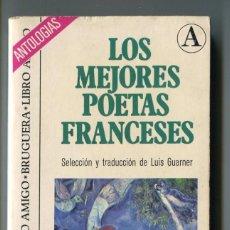 Libros de segunda mano: LOS MEJORES POETAS FRANCESES SELECCION Y TRADUCCION DE LUIS GUARNER. EDITORIAL BRUGUERA 1974. Lote 209392783