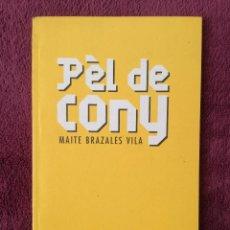 Libros de segunda mano: PEL DE CONY - MAITE BRAZALES VILA - PASSAFORADI 2. Lote 261927950