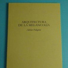 Libros de segunda mano: ARQUITECTURA DE LA MELANCOLÍA, ADRIÁN PELLEGRINI. COLECCIÓN POESÍA. DIBUJOS DEL AUTOR. Lote 261931080