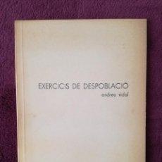 Libros de segunda mano: EXERCICIS DE DESPOBLACIO - ANDREU VIDAL - TAFAL ANDREU TERRADES - EXEMPLAR Nº 65 SIGNAT PER L'AUTOR. Lote 261932835