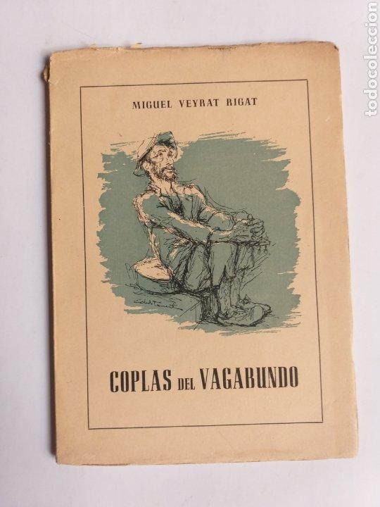 COPLAS DEL VAGABUNDO POR MIGUEL VEYRAT RIGAT 1959 (Libros de Segunda Mano (posteriores a 1936) - Literatura - Poesía)