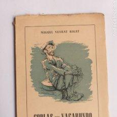 Libros de segunda mano: COPLAS DEL VAGABUNDO POR MIGUEL VEYRAT RIGAT 1959. Lote 262361725