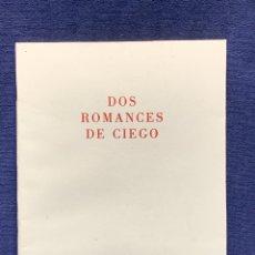 Libros de segunda mano: DOS ROMANCES DE CIEGO CAMILO JOSE CELA Nº200 FIRMADO POR CELA EDICION ESPECIAL 21X16CMS. Lote 262790345