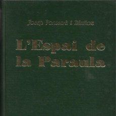Libros de segunda mano: L'ESPAI DE LA PARAULA, JOSEP FONTSERÈ I MUÑOZ. Lote 262835605