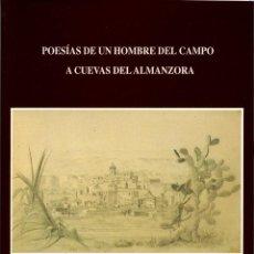 Libros de segunda mano: GINÉS PARRA RODRÍGUEZ. POESÍAS DE UN HOMBRE DEL... ED. AYUNT.CUEVAS ALMANZORA. 1997. PP. 141. Lote 262909435