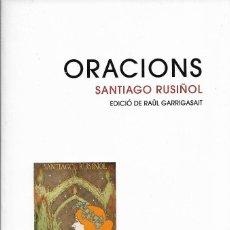 Libros de segunda mano: ORACIONS, SANTIAGO RUSIÑOL (MIQUEL UTRILLO -IL.LUSTRACIONS-). Lote 262957700