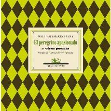 Libros de segunda mano: EL PEREGRINO APASIONADO Y OTROS POEMAS. WILLIAM SHAKESPEARE -NUEVO. Lote 263003415