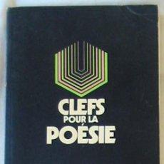 Libros de segunda mano: CLEFS POUR LA POESIE - YVES PERES / DAY LEWIS - EDITION SEGHERS 1973 - VER DESCRIPCIÓN E INDICE. Lote 263006985