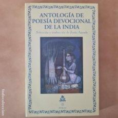 Libros de segunda mano: ANTOLOGÍA DE POESÍA DEVOCIONAL DE LA ÍNDIA - JESÚS AGUADO - INDICA. Lote 263027060