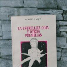 Libros de segunda mano: GLORIA CALVO LA ESTRELLITA COJA Y OTROS POEMILLAS 1986 DEDICA Y AUTOGRAFO. Lote 263042715