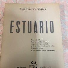 Libros de segunda mano: ESTUARIO, JOSÉ IGNACIO CIORDIA,DEDICADO. Lote 263079370