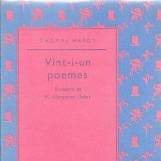 Libros de segunda mano: VINT-I-UN POEMES, THOMAS HARDY //EDICIÓ BILINGÜE//. Lote 263098975