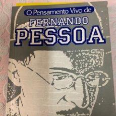 Libros de segunda mano: FERNANDO PESSOA, PENSAMIENTO VIVO. Lote 263188845