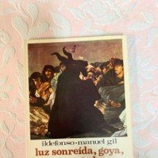 Libros de segunda mano: ILDEFONSO MANUEL GIL, LUZ SONREÍDA, GOYA, A MARGALUZ. Lote 263192895