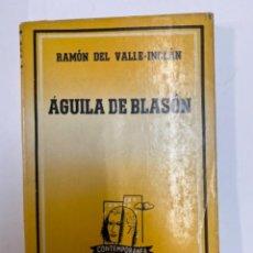 Libros de segunda mano: ÁGUILA DE BLASÓN. RAMÓN DEL VALLE-INCLÁN. LOSADA. Lote 263193435