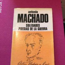 Libros de segunda mano: SOLEDADES Y POESIAS DE LA GUERRA, ANTONIO MACHADO, PPP POESIA Y PROSA POPULAR, 1981. Lote 263204340