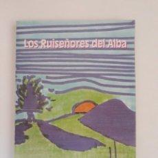 Libros de segunda mano: LOS RUISEÑORES DEL ALBA. JOSÉ MOLINA LÓPEZ. AUTOR-EDITOR. IMPRENTA GRAFISANT. SANTOMERA -MURCIA,1995. Lote 263205105